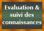 Evaluation et suivi des connaissances